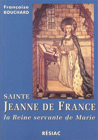 sainte jeanne de france la reine servante de marie tous les autres saints vie des saints. Black Bedroom Furniture Sets. Home Design Ideas