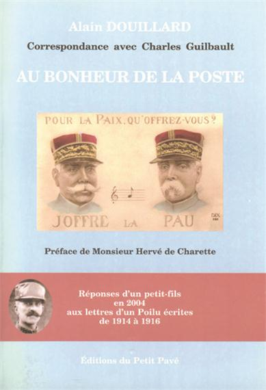 au bonheur de la poste r ponses d un petit fils en 2004 aux lettres d un poilu de 1914 1916. Black Bedroom Furniture Sets. Home Design Ideas