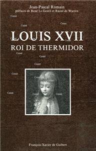 Louis XVII - Roi de Thermidor