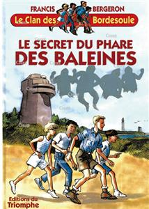 Le secret du phare des baleines - Le clan des Bordesoule 05