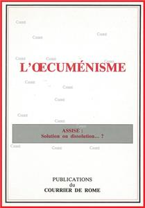 L´oecuménisme - Assise solution ou dissolution ?