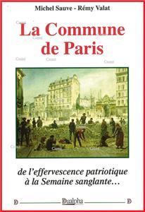 La Commune de Paris...de l´effervescence patriotique à la semaine sanglante...
