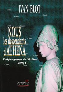 Nous les descendants d´Athena - L´origine grecque de l´Occident - T01