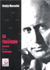 Le fascisme - Doctrine & institutions