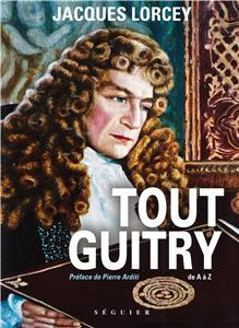 Tout Guitry de A à Z