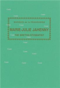 Marie Julie Jahenny - The breton srigmatist - 12 February 1850 - 4 March 1941