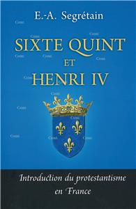 Sixte Quint et Henri IV - Introduction du protestantisme en France