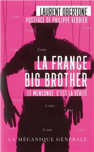 La France Big Brother - Le mensonge, c´est la vérité - Poche