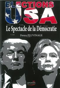 Elections USA - Le Spectacle de la Démocratie