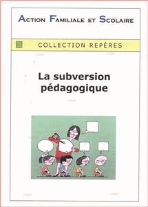 La subversion pédagogique - Collection Repères