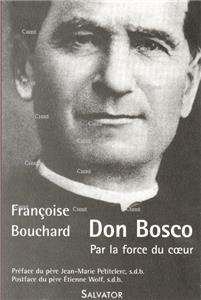 Don Bosco - Par la force du coeur (1815-1888)