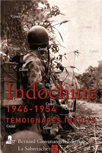 Indochine 1946-1954 - Témoignages inédits
