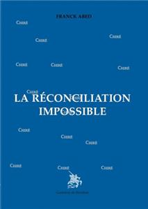 La réconciliation impossible