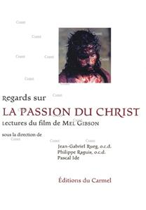 Regards sur la passion du Christ - Lectures du film de Mel Gibson