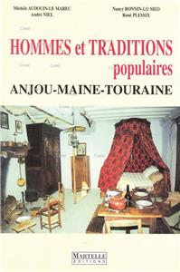 Hommes et traditions populaires Anjou-Maine-Touraine