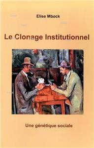 Le clonage institutionnel. Une génétique sociale