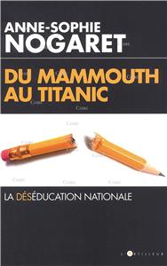 Du mammouth au Titanic - La déséducation nationale