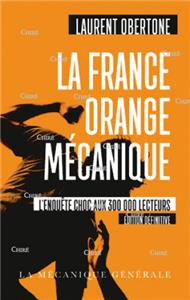 La France orange mécanique - Edition définitive