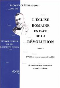 L´Eglise Romaine en face de la Révolution - 2 Volumes