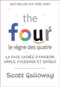 The four - Le règne des quatre - La face cachée d´Amazon, Apple, Facebook et Google