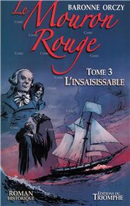 Le Mouron Rouge - T 03 - L´insaisissable