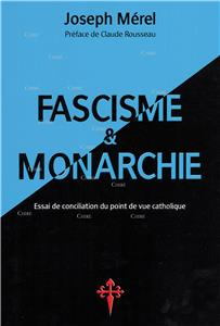 Fascisme et monarchie - Essai de conciliation du point de vue catholique