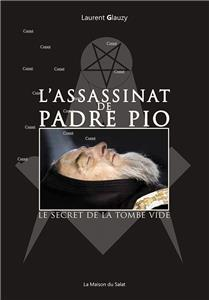 L´assassinat de Padre Pio - Le secret de la tombe vide