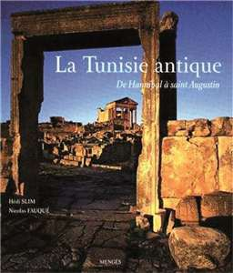 La Tunisie antique. De Hannibal à Saint Augustin