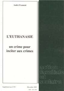 L´euthanasie - Un crime pour inciter aux crimes