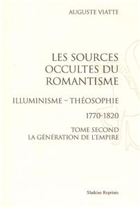 Les sources occultes du romantisme - Illuminisme - Théosophie 1770-1820 en 2 volumes