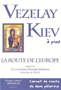 Vézelay - Kiev à pied - La route de l´Europe
