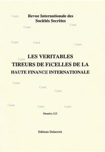 Les véritables tireurs de ficelles de la Haute Finance Internationale - RG 113