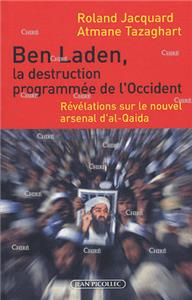 Ben Laden, la destruction programmée de l´Occident Révélations sur le nouvel arsenal d´al-Qaida